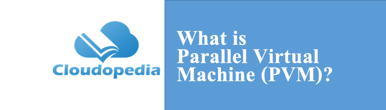 Definition of Parallel Virtual Machine (PVM)