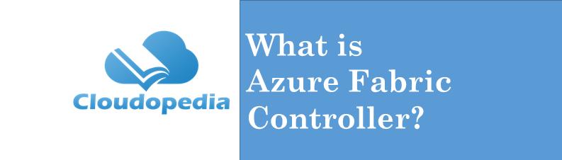 Definition Azure Fabric Controller