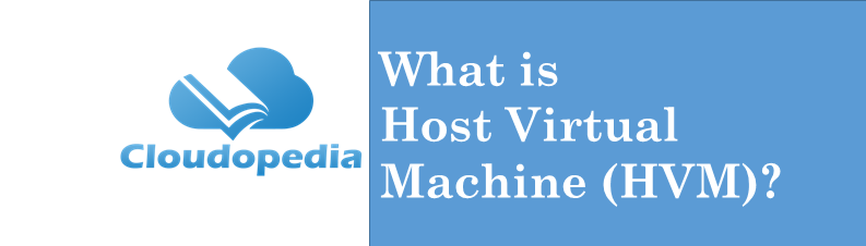 Definition Host Virtual Machine
