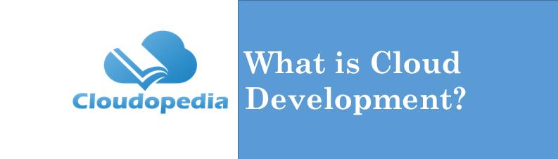 Definition Cloud Development