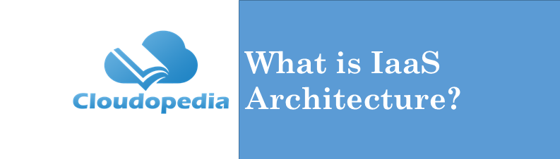 Definition IaaS Architecture