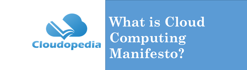 Definition of Cloud Computing Manifesto