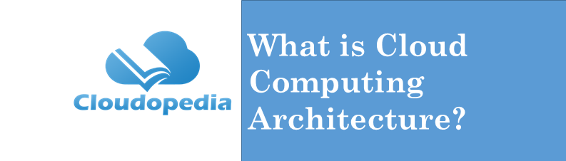 Definition Cloud Computing Architecture