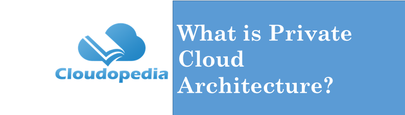 Definition Private Cloud Architecture