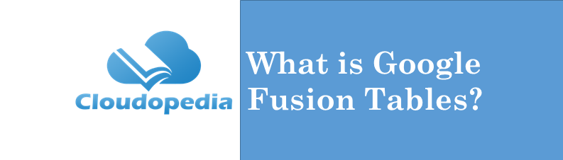 Definition Google Fusion Tables