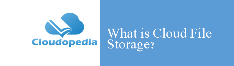 Definition of Cloud File Storage