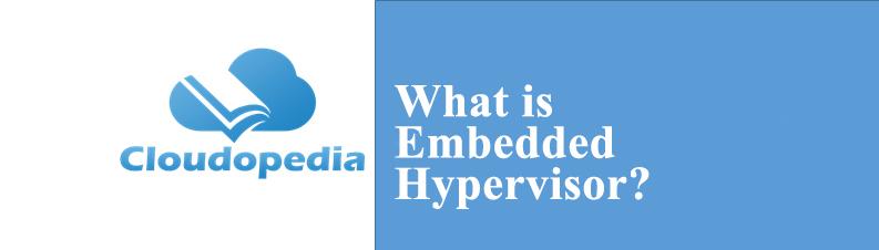 Definition of Embedded Hypervisor