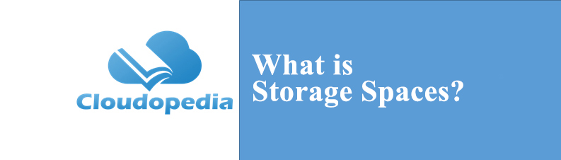 Definition of Storage Spaces