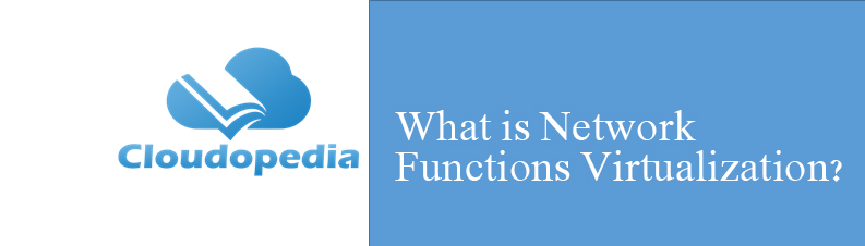 Definition of Network Virtual Functions Virtualization