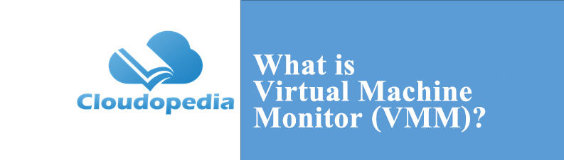 Virtual Machine Monitor (VMM)