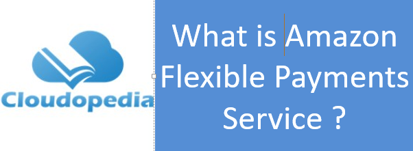 Definition of Amazon Flexible Payments Service