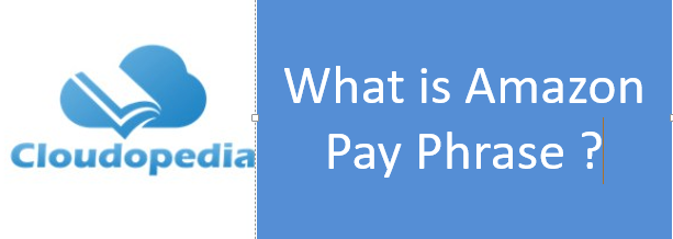 Definition of Amazon Pay Phrase