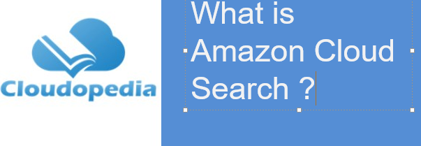 Definition of Amazon Cloud Search