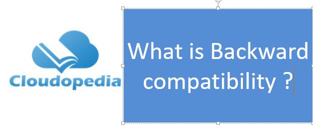 Definition of Backward compatibility