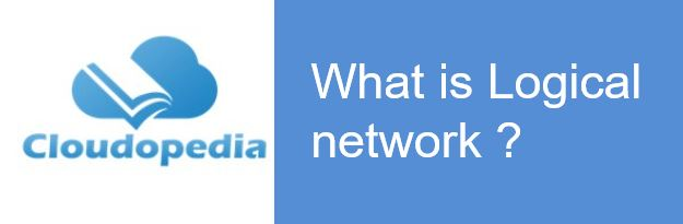 Definition of Logical network